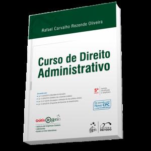 O Sócio Dr. Rafael Oliveira Publicou A 5ª Edição Do Curso De Direito Administrativo