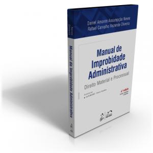 O Sócio Fundador Do ROAA, Prof. Rafael Oliveira, Lançou A 6a. Edição Do Livro Manual De Improbidade Administrativo (2018)